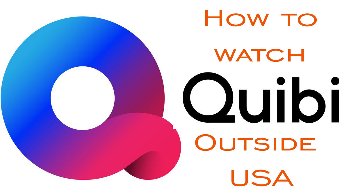 How to Watch Quibi outside USA