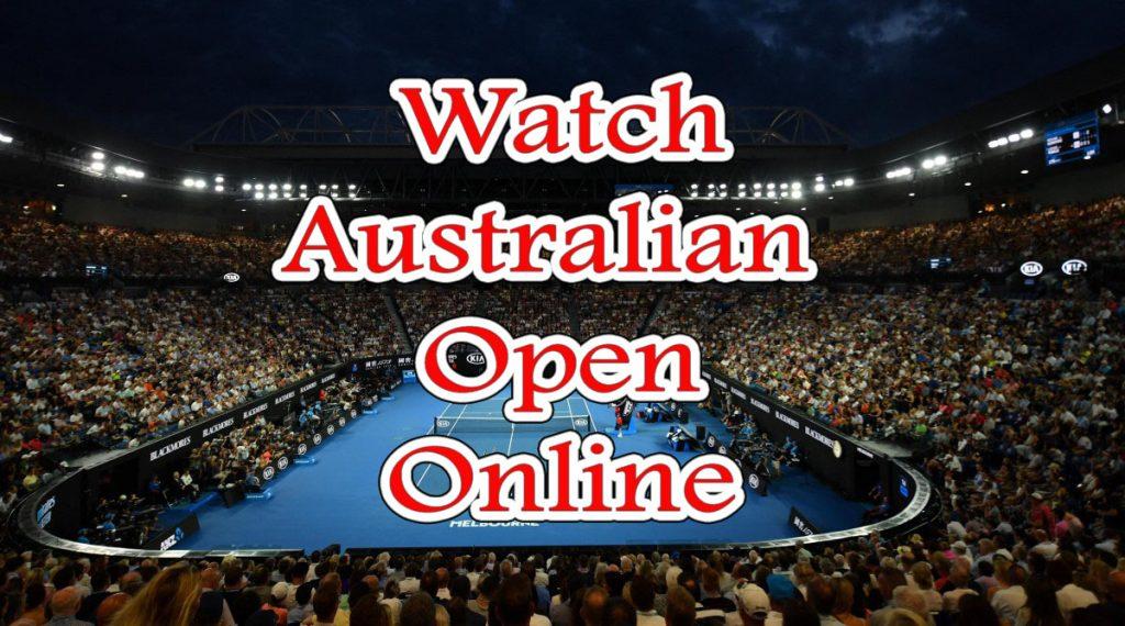 Watch Australian open online