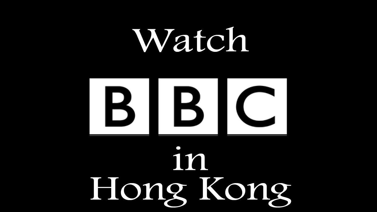 Watch BBC in Hong Kong