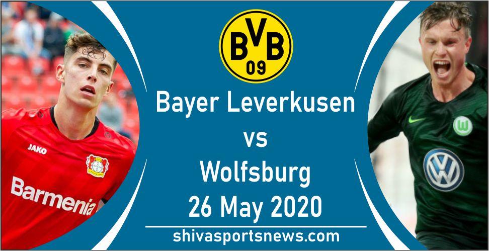 Bayer Leverkusen vs Wolfsburg 26 may bundesliga match live