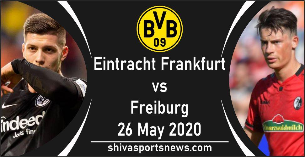 Eintracht Frankfurt vs Freiburg 26 may bundesliga