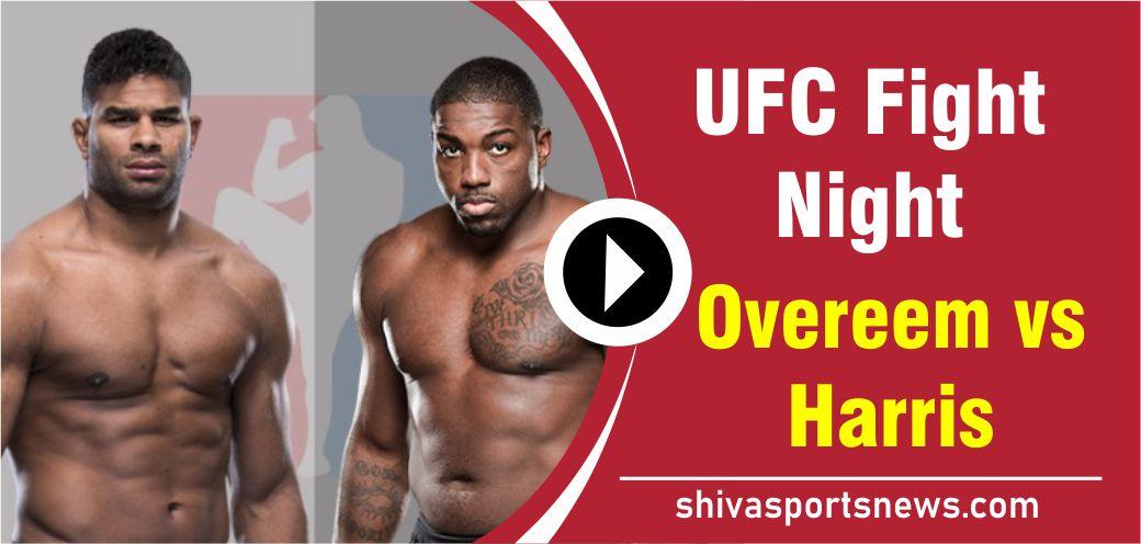 Overeem vs Harris UFC Fight night live