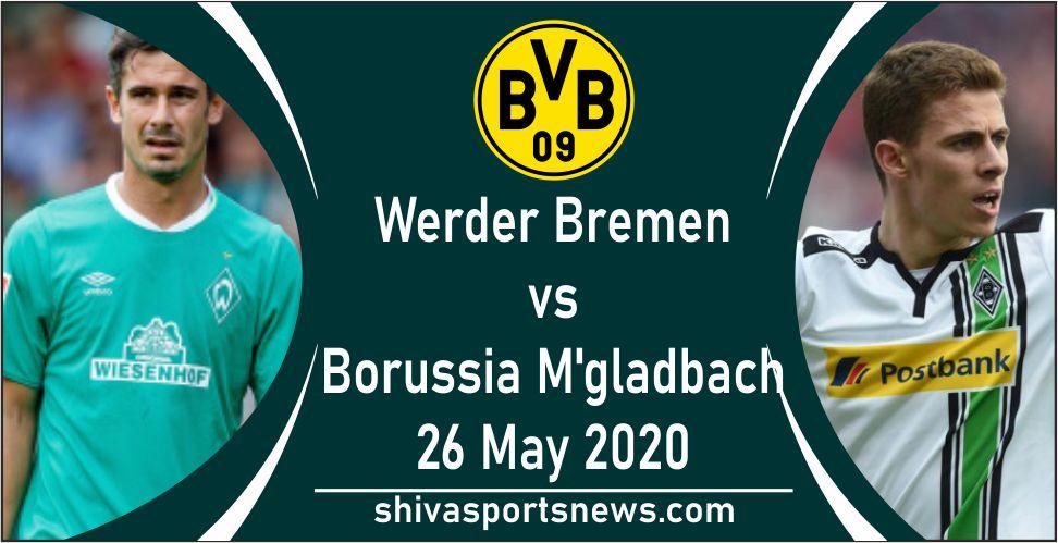 Werder Bremen vs Borussia Mgladbach 26 may bundesliga game