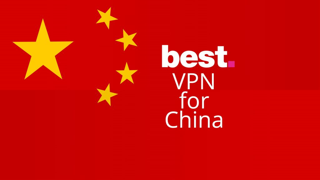 Best VPN for China