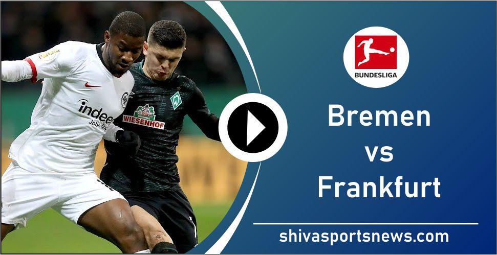 Bremen vs Frankfurt bundesliga 3 june match
