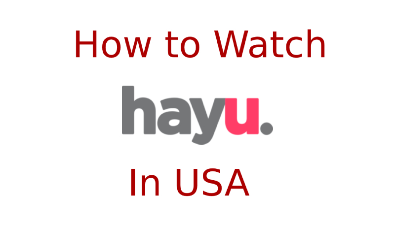 How to Watch Hayu in USA