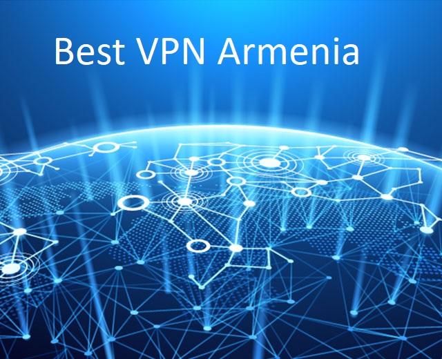 Best VPN Armenia