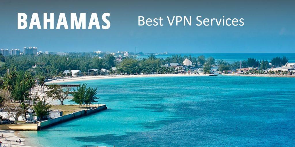 Best VPN for Bahamas