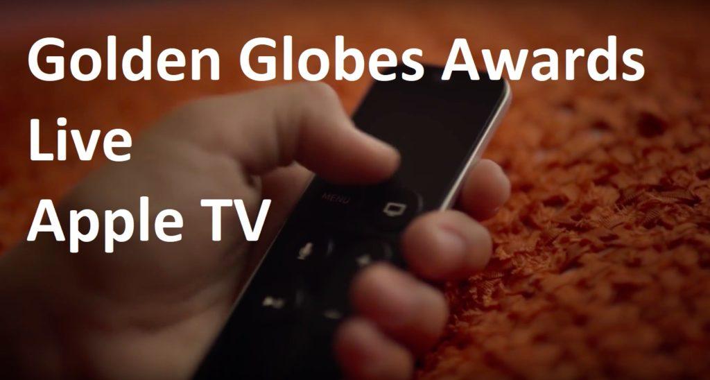 Golden Globes Awards live on Apple TV