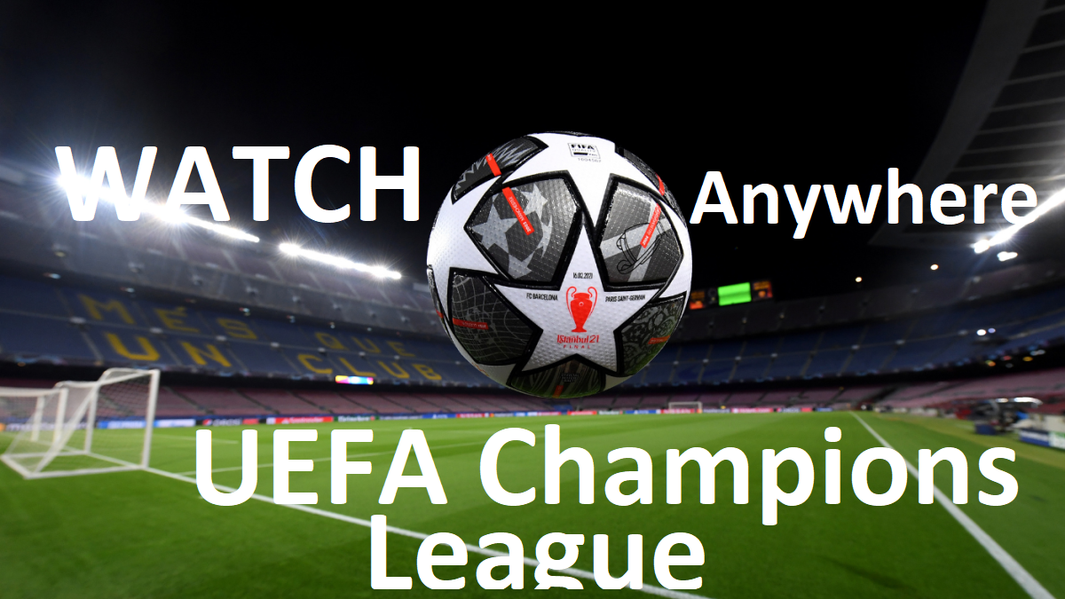 UEFA Champions League live from Anywhere