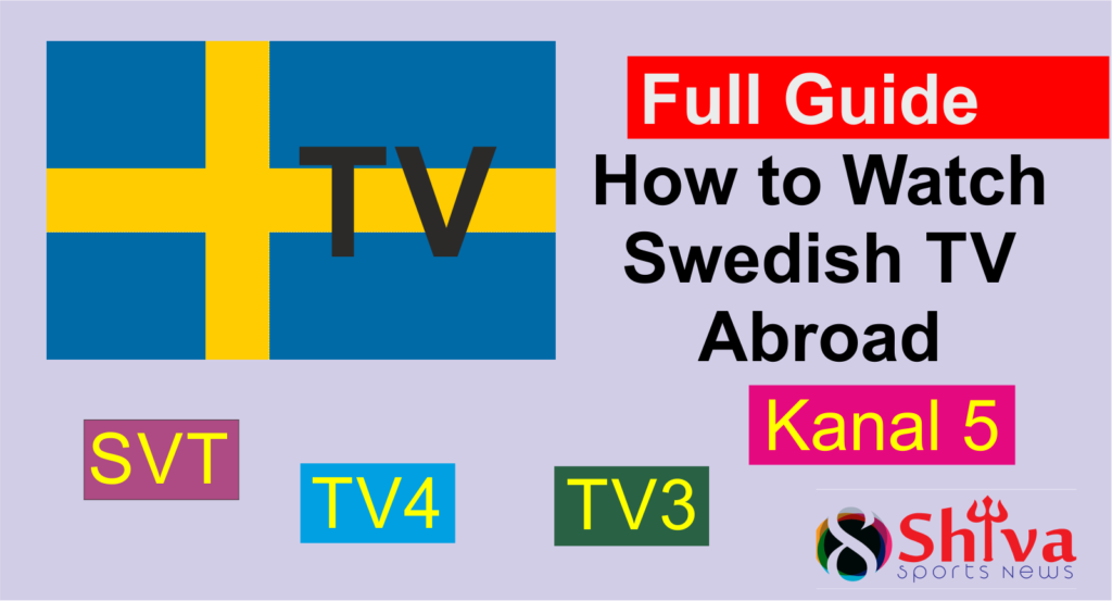 Watch Swedish TV anywhere outside sweden